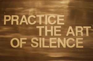 practice the art of silence